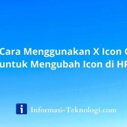 Cara Menggunakan X Icon Changer untuk Mengubah Icon di HP