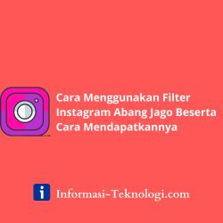 Cara Menggunakan Filter Instagram Abang Jago Beserta Cara Mendapatkannya