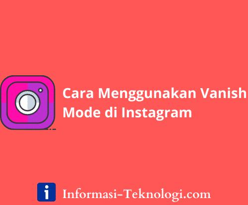 Cara Menggunakan Vanish Mode di Instagram