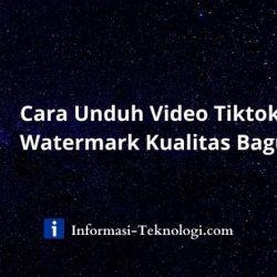 Cara Unduh Video Tiktok Tanpa Watermark Kualitas Bagus (1)