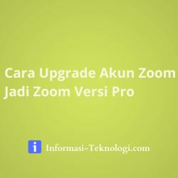 Cara Upgrade Akun Zoom Agar Jadi Zoom Versi Pro