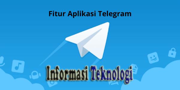 Fitur Aplikasi Telegram