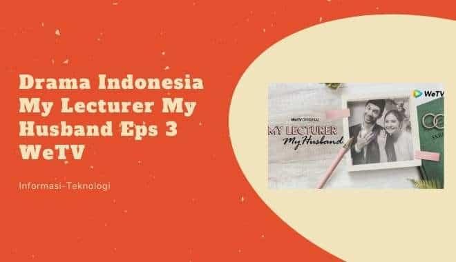 Drama Indonesia My Lecturer My Husband Eps 3 WeTV