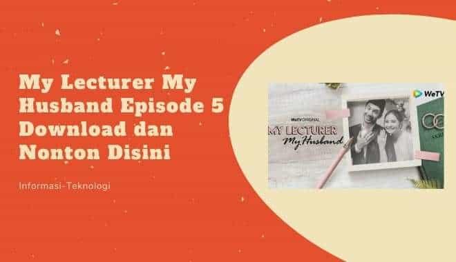 My Lecturer My Husband Episode 5 Download dan Nonton Disini