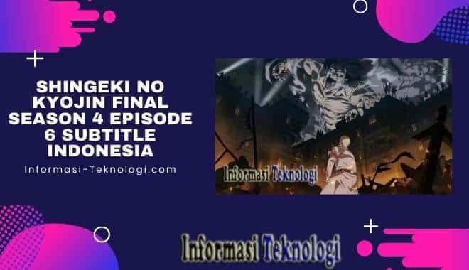 Anime Shingeki No Kyojin Final Season 4 Episode 6 Subtitle Indonesia