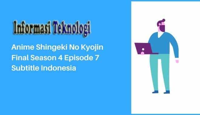 Anime Shingeki No Kyojin Final Season 4 Episode 7 Subtitle Indonesia