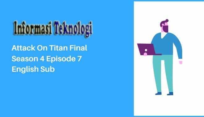 Download - Watch Online Attack On Titan Final Season 4 Episode 7 English Sub