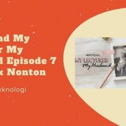 Download My Lecturer My Husband Episode 7 dan Link Nonton Streaming