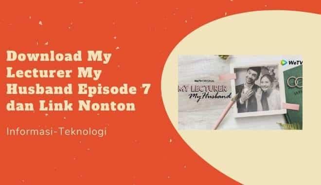 Download My Lecturer My Husband Episode 7 dan Link Nonton Streaming