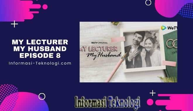 Download My Lecturer My Husband Episode 8 (Terakhir) Tonton Disini