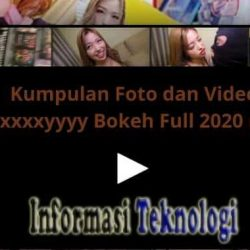 Kumpulan Foto dan Video Sexxxxyyyy Bokeh Full 2020 mp4