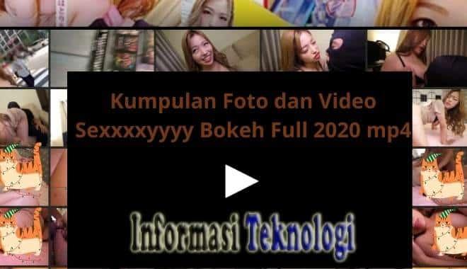 Kumpulan Foto dan Video Sexxxxyyyy Bokeh Full 2020 mp4