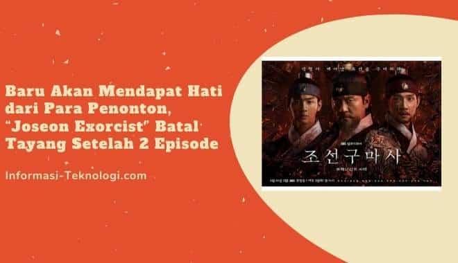 """Baru Akan Mendapat Hati dari Para Penonton, """"Joseon Exorcist"""" Batal Tayang Setelah 2 Episode"""