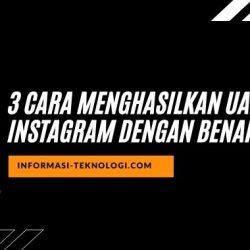 3 Cara Menghasilkan Uang dari Instagram dengan Benar