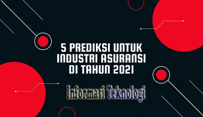 5 Prediksi Untuk Industri Asuransi di Tahun 2021