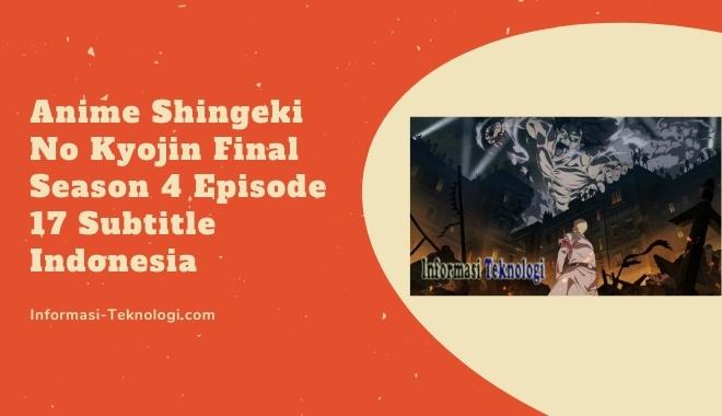 Anime Shingeki No Kyojin Final Season 4 Episode 17 Subtitle Indonesia