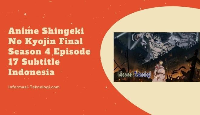 Anime Shingeki No Kyojin Final Season 4 Episode 17 Subtitle Indonesia
