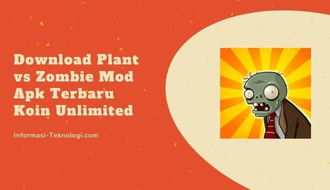 Download Plant vs Zombie Mod Apk Terbaru Koin Unlimited
