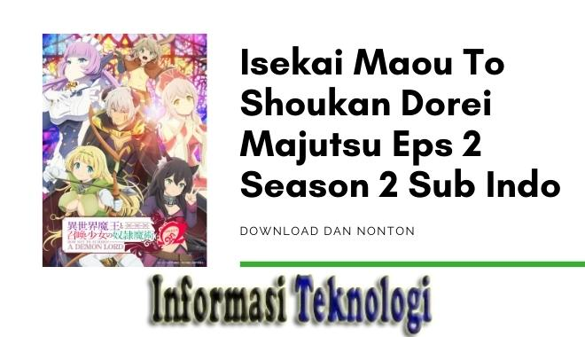 Isekai Maou To Shoukan Dorei Majutsu Eps 2 Season 2 Sub Indo Download dan Nonton