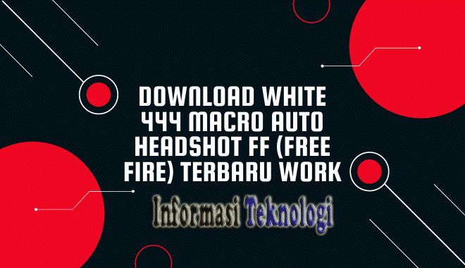 Download White 444 Macro Auto Headshot FF (Free Fire) Terbaru Work