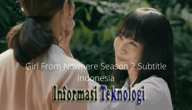 Girl From Nowhere Season 2 Subtitle Indonesia